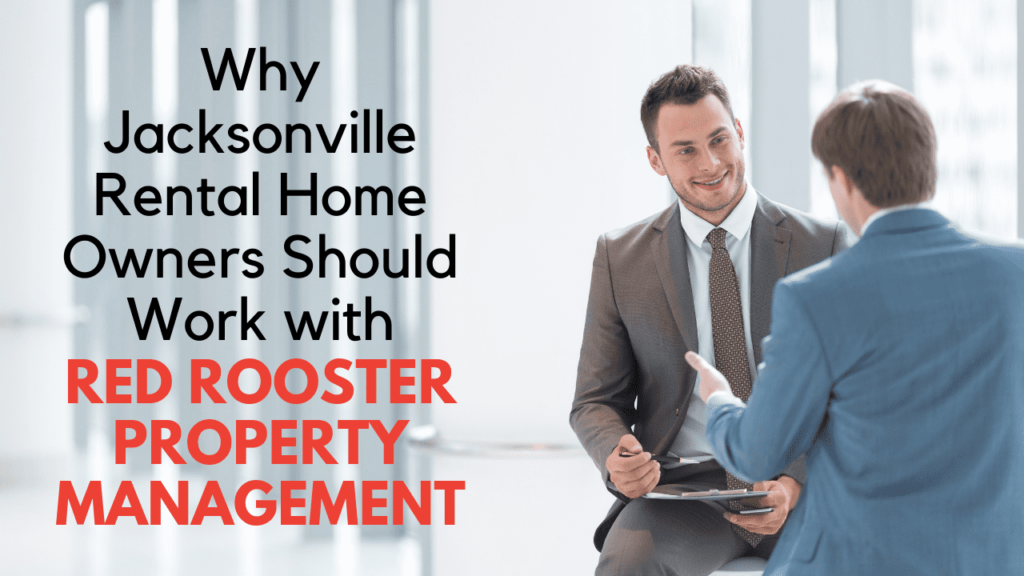 Why Jacksonville Rental Home Owners Should Work with Red Rooster Property Management