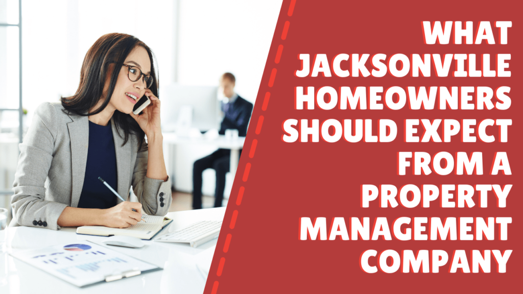What Jacksonville Homeowners Should Expect From a Property Management Company