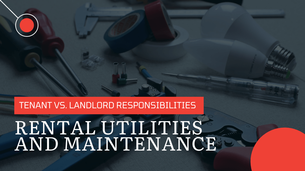 Tenant vs. Landlord Responsibilities for Rental Utilities and Maintenance   Explained by Jacksonville Property Managers - article banner