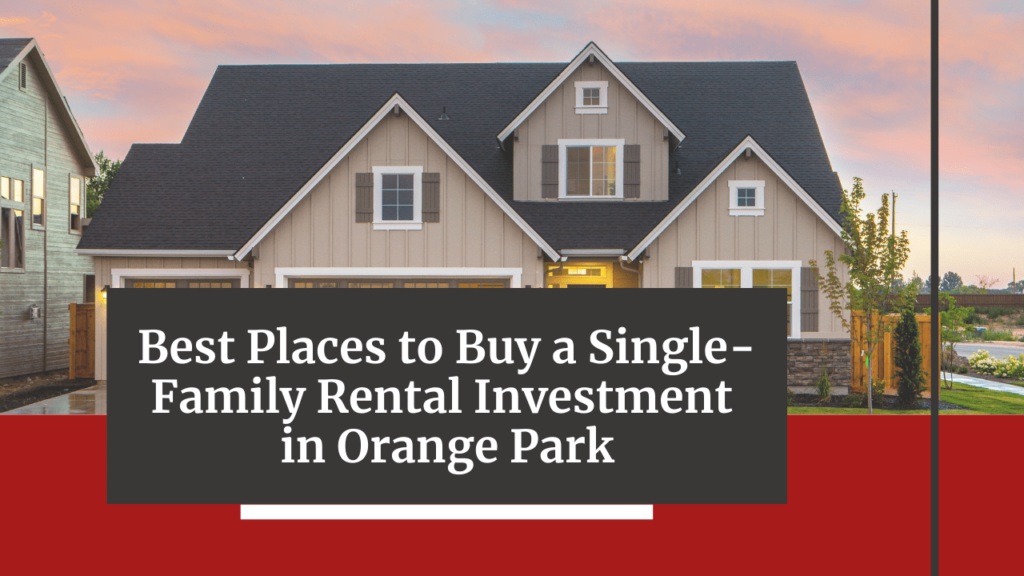 Best Places to Buy a Single-Family Rental Investment in Orange Park - Article Banner
