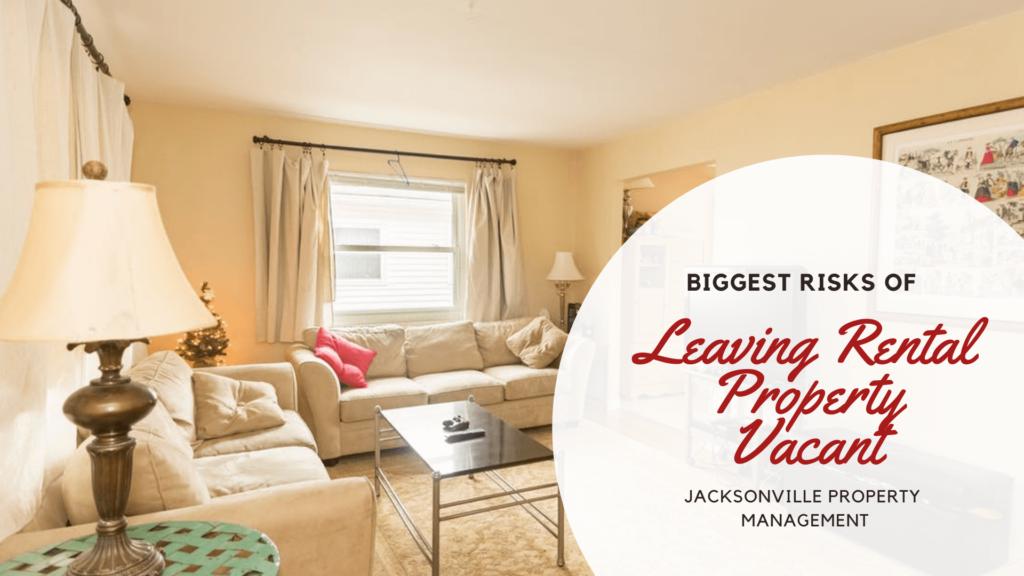 4 Biggest Risks of Leaving Your Jacksonville Rental Property Vacant - article banner